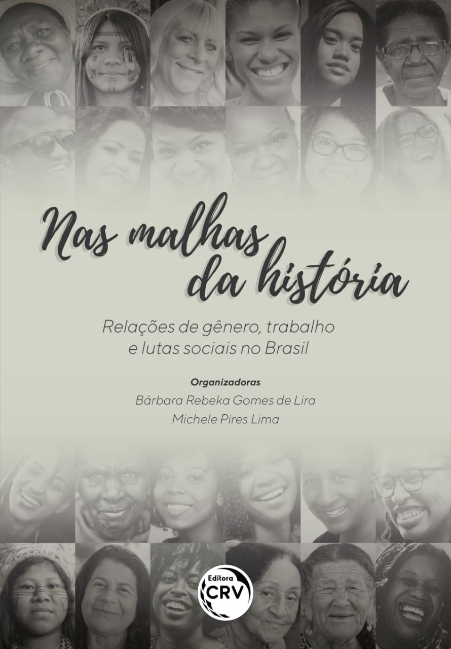 NAS MALHAS DA HISTÓRIA: Relações de gênero, trabalho e lutas sociais no Brasil